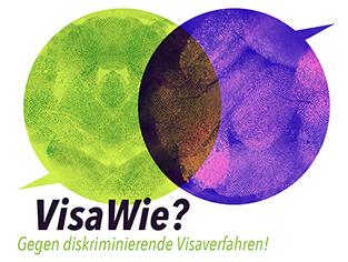 Visa Wie? Gegen diskriminierende Visaverfahren!